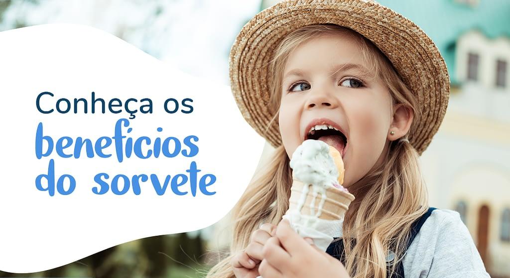 Conheça os benefícios do sorvete